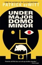 undermajordomo minor patrick dewitt 9781847088727
