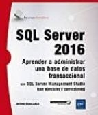 sql server 2016: aprender a administrar una base de datos transaccional con sql server management studio jerome gabillaud 9782409008627
