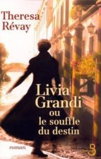 livia grandi ou le souffle du destin (ebook)-theresa revay-9782714448927
