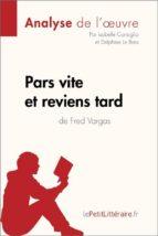 pars vite et reviens tard de fred vargas (analyse de l'oeuvre) (ebook)- lepetitlittéraire.fr-9782808004527