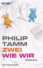 zwei wie wir (ebook) philip tamm 9783641064327