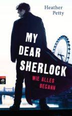 my dear sherlock   wie alles begann (ebook) heather petty 9783641170127