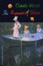 Claude monet: the magician of colour EPUB DJVU por Stephen kojakatja miksovsky