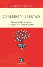 cerebro y libertad (ebook) roger bartra 9786071615527