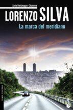 la marca del meridiano-lorenzo silva-9788408140627