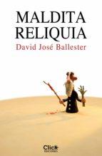 maldita reliquia (ebook)-david jose ballester-9788408149927