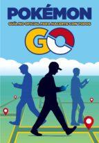 pokémon go. guía no oficial para hacerte con todos-9788408163527