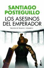 los asesinos del emperador-santiago posteguillo-9788408176527