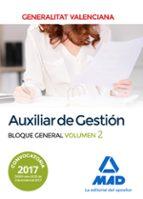 auxiliar de gestion de la generalitat valenciana: bloque general (vol. 2) 9788414211427