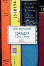 cortazar y los libros: un paseo por la biblioteca del autor de ra yuela jesus marchamalo 9788415174127