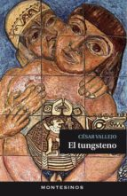 el tungsteno (montesinos) cesar vallejo 9788415216827