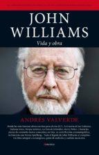 john williams: vida y obra-andres valverde amador-9788415441427