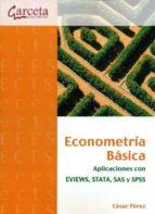 econometria basica: aplicaciones con eviews, stata, sas y spss cesar perez 9788415452027