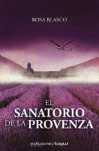 el sanatorio de la provenza (ebook)-rosa blasco-9788415623427
