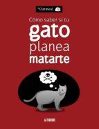 cómo saber si tu gato planea matarte-mathew inman-9788415685227