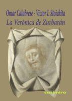 la verónica de zurbarán-omar calabrese-victor stoichita-9788415715627