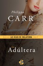 la adúltera (ebook)-philippa carr-9788415997627