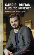 gabriel rufian, el politic imprevist-maiol roger-9788416139927