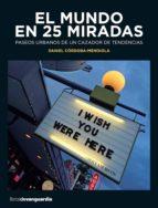 el mundo en 25 miradas (ebook)-daniel cordoba-mendiola-9788416372027