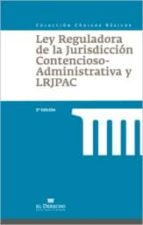 ley reguladora de la jurisdicción contencioso administrativa (3ª ed.) 9788416378227