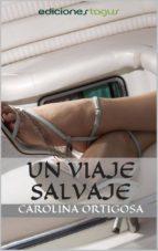 un viaje salvaje (ebook)-carolina ortigosa-9788416508327