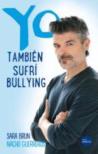 yo también sufrí bullying (ebook) sara brun nacho guerreros 9788416580927