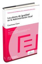 los planes de igualdad en la administración local-gemma fabregat monfort-9788416612727
