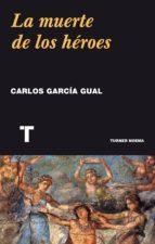 la muerte de los héroes (ebook)-carlos garcia gual-9788416714827