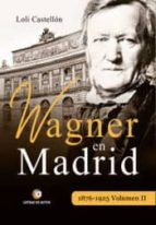 wagner en madrid, 1876 1925 volumen ii 9788417101527