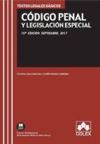 codigo penal y legislacion especial: texto legal basico con concordancias y modificaciones resaltadas (15ª ed.)-9788417135027