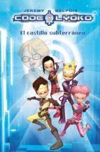 codigo lyoko 1: el castillo subterraneo 9788420405827