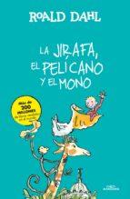 la jirafa, el pelicano y el mono-roald dahl-9788420482927