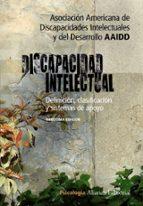 discapacidad intelectual: definicion, clasificacion y sistemas de apoyo (11ª ed.) 9788420652627