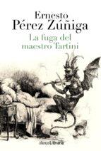 la fuga del maestro tartini ernesto perez zuñiga 9788420677927