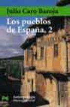 los pueblos de españa (t. 2)-julio caro baroja-9788420678627