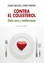 contra el colesterol: dieta sana y mediterranea-pedro frontera-gloria cabezuelo-9788420682327