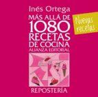 mas alla de 1080 recetas de cocina: reposteria ines ortega 9788420699127