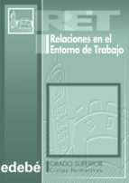relaciones en el entorno de trabajo (ciclo formativo. grado super ior)-9788423663927
