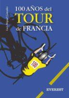 100 años del tour de francia luis miguel gonzalez 9788424193027
