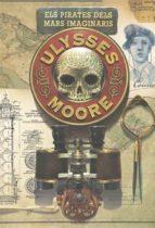 El libro de Ulysses moore 15. els pirates dels mars imaginaris autor ULYSSES MOORE DOC!