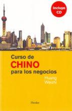 curso de chino para los negocios (incluye cd)-huang weizhi-9788425425127