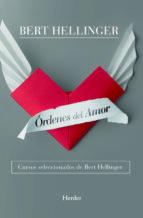 ordenes del amor: cursos seleccionados de bert hellinger-bert hellinger-9788425427527