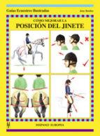como mejorar la posicion del jinete (guias ecuestres ilustradas) jony bentley 9788425516627