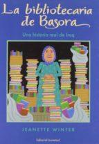 la bibliotecaria de basora (una historia real de iraq) (2ª ed)-jeanette winter-9788426135827