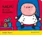 nacho va a la peluqueria (mayusculas) liesbet slegers 9788426351227