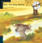 bob, the busy beaver (incluye cd) rocio anton 9788426377227