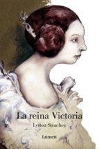 la reina victoria-lytton strachey-9788426416827