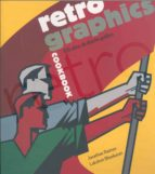 retro graphics cookbook: 100 años de diseño grafico jonathan raimes 9788426714527