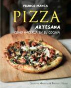 pizza artesana. franco manco: como hacerla en su cocina-giuseppe mascoli-bridget hugo-9788428216227