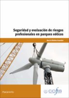 seguridad y evaluacion de riegos profesionales en parques eolicos mf00618_2 beatriz molino gonzález 9788428333627